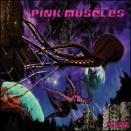 Pink Muscles - The Signal