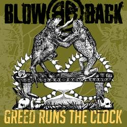 BLOWBACK - Greed Runs The Clock Artwork